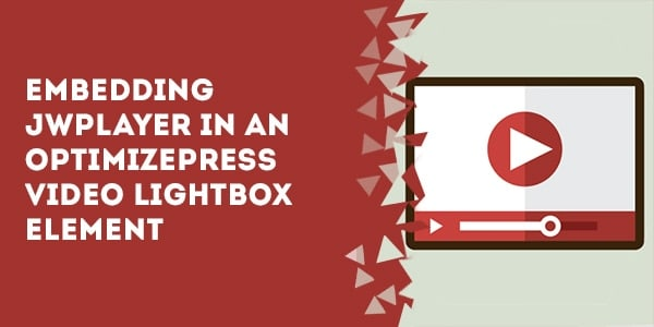 embedding jwplayer in the optimizepress video lightbox element - How To Make Your Header Stick To The Top Of The Page In OptimizePress
