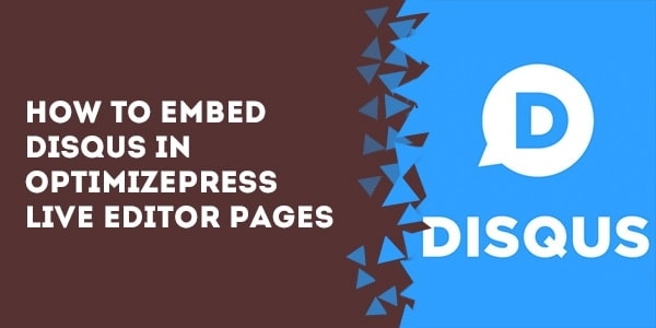 How To Embed Disqus In OptimizePress Live Editor Pages