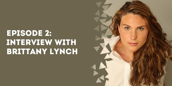 episode 2 interview with brittany lynch - Episode 3 - Interview with Jules Watkins