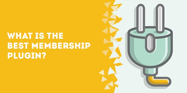 what is the best membership plugin - The Best Membership Plugins for WordPress in 2019 (Based on real work with our customers!)