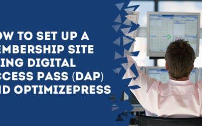 How To Set Up A Membership Site Using Digital Access Pass (DAP) and OptimizePress