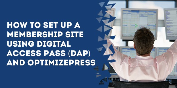 how to set up a membership site using digital access pass dap and optimizepress - The Best Membership Plugins for WordPress in 2019 (Based on real work with our customers!)