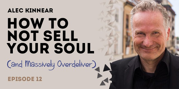 episode 12 alec kinnear on not selling your soul and massively overdelivering - The Membership Site Success Podcast