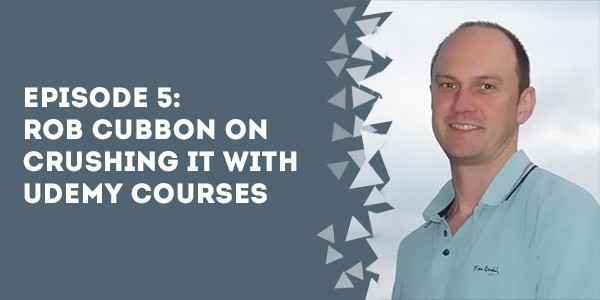 episode 5 rob cubbon on crushing it with udemy courses - The Membership Site Success Podcast