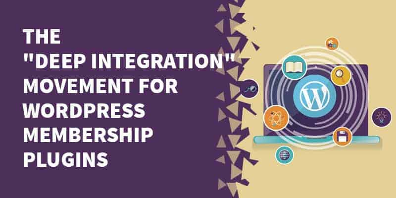 "The ""Deep Integration"" movement for WordPress membership plugins"
