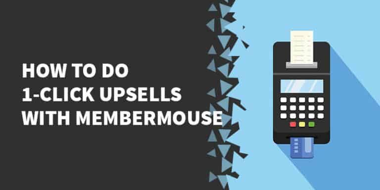 How to do 1 click upsells with MemberMouse 768x384 - The Best Membership Plugins for WordPress in 2019 (Based on real work with our customers!)