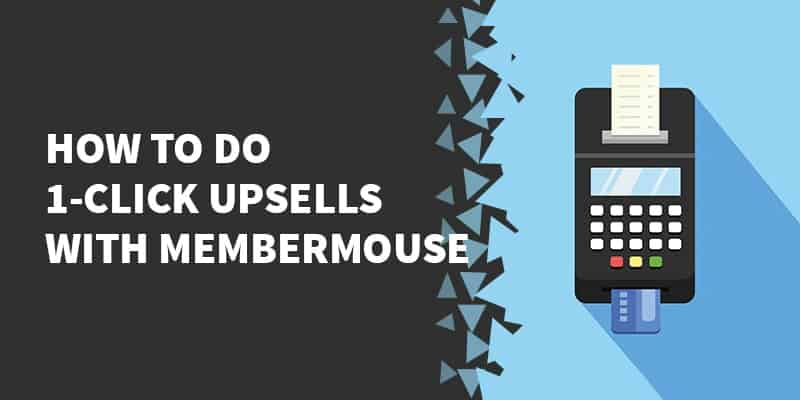 How to do 1-click upsells with MemberMouse