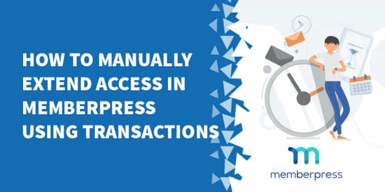 How to manually extend access in MemberPress using transactions 768x384 - The Best Membership Plugins for WordPress in 2019 (Based on real work with our customers!)