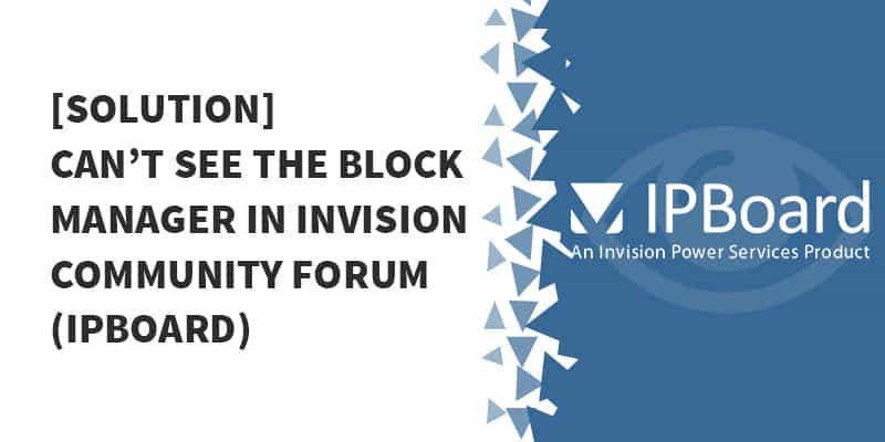 Solution Cant see the Block Manager in Invision Community Forum IPBoard - Integration of Invision Community with WordPress SSO