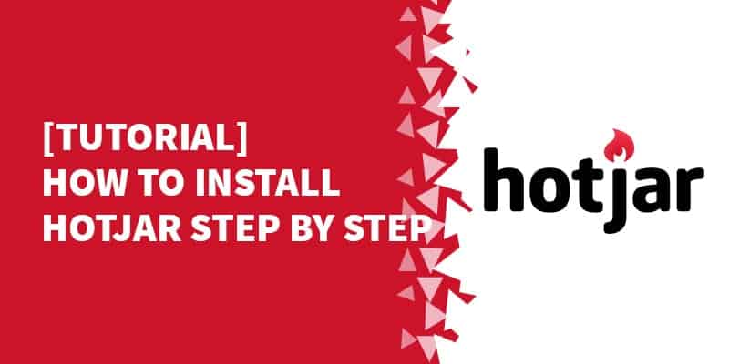 [Tutorial] How to Install Hotjar Step by Step
