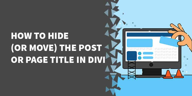 How to hide (or move) the post or page title in Divi
