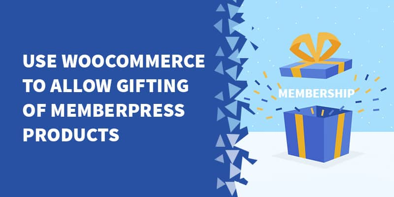 Use WooCommerce to allow gifting of MemberPress products