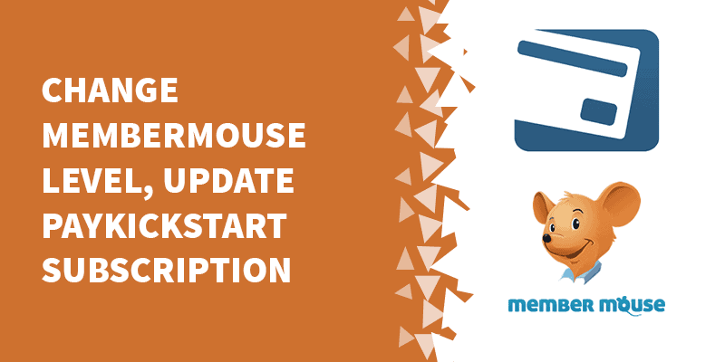 membermouse paykickstart subscription - Auto change membership levels in MemberMouse upon signup