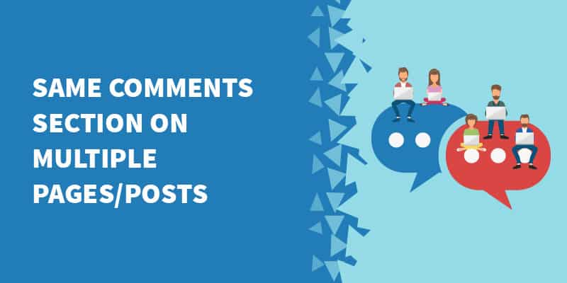 How to add the SAME comments on multiple posts or pages