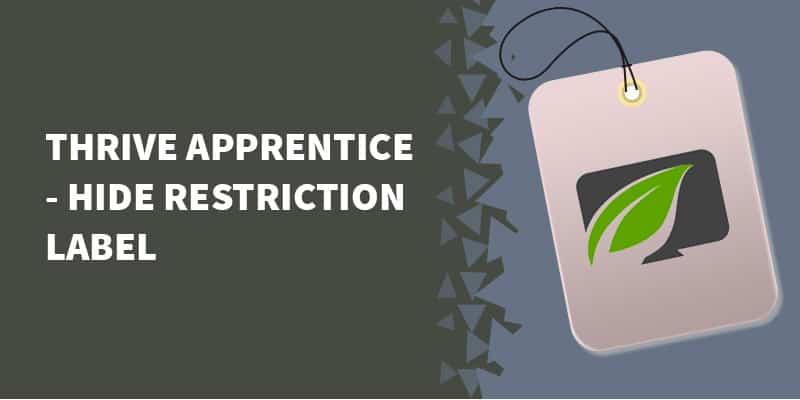Thrive Apprentice & MemberMouse – Hide Restriction Label