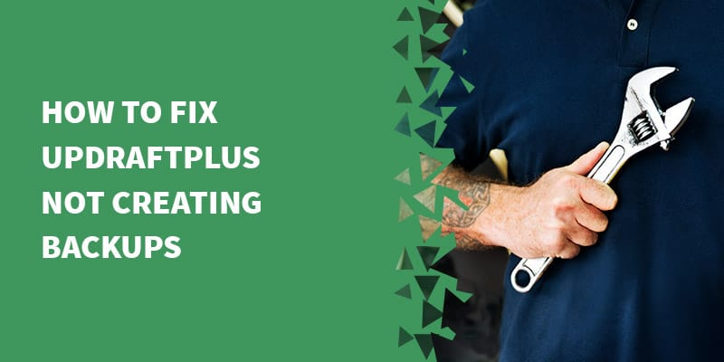 How to fix UpdraftPlus not creating backups