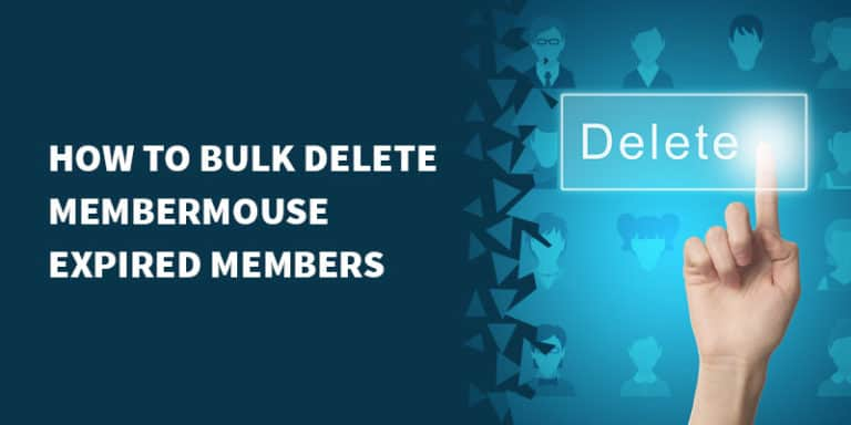 membermouse bulk delete 768x384 - The Best Membership Plugins for WordPress in 2019 (Based on real work with our customers!)