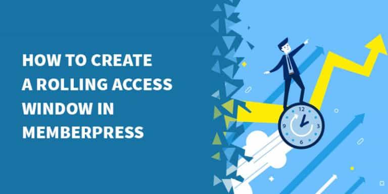 memberpress rolling access window 768x384 - Our MemberPress review