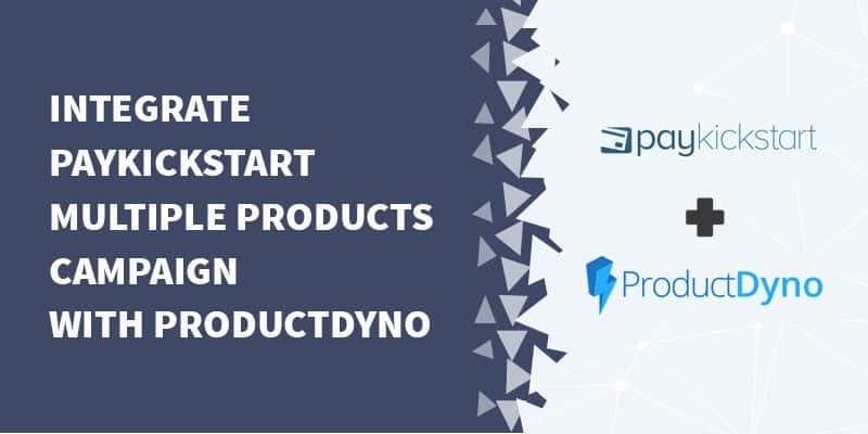 How to integrate PayKickstart campaigns with ProductDyno