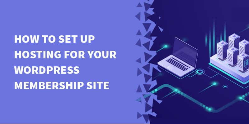 How to set up hosting for your WordPress membership site