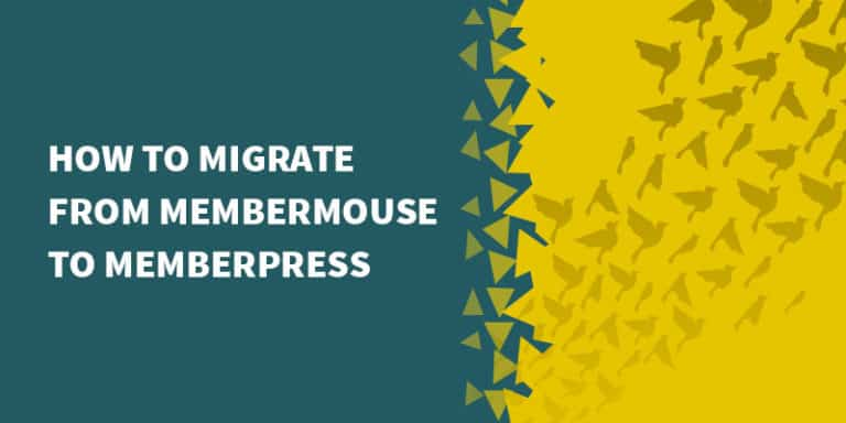 membermouse migrate memberpress 768x384 - The Best Membership Plugins for WordPress in 2019 (Based on real work with our customers!)