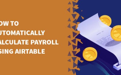 How to automatically calculate payroll using Airtable