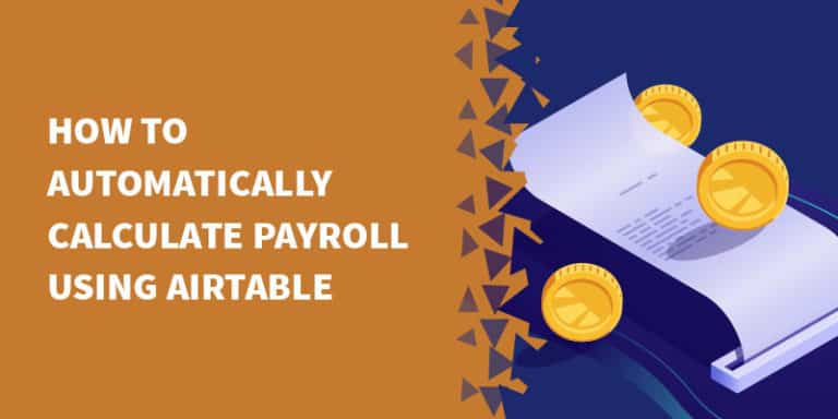 airtable payroll 768x384 - Airtable Tutorials, Tips & Tricks