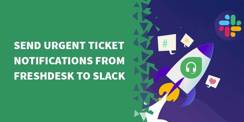 freshdesk slack notifications - Automatically Activate FreshDesk Accounts on ThriveCart Purchase
