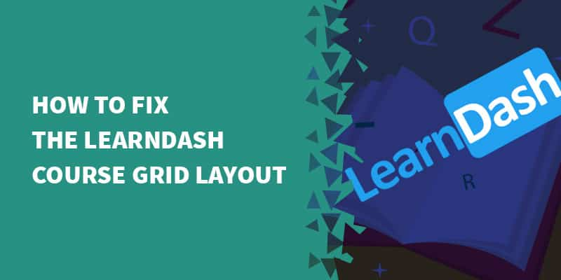 How to fix the LearnDash course grid layout