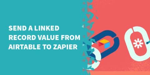 airtable zapier 480x240 - Airtable Tutorials, Tips & Tricks