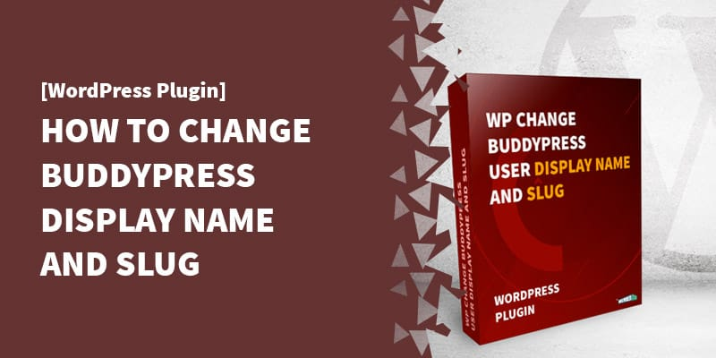 [WordPress Plugin] How to Change BuddyPress display name and slug
