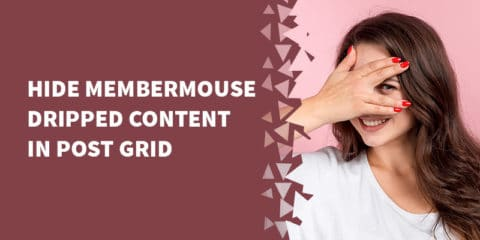 Hide MemberMouse dripped content in post grid