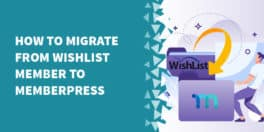 wishlist member memberpress 264x132 - How to migrate Wishlist accounts to iMember