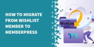 wishlist member memberpress 320x160 - The Best Membership Plugins for WordPress in 2019 (Based on real work with our customers!)