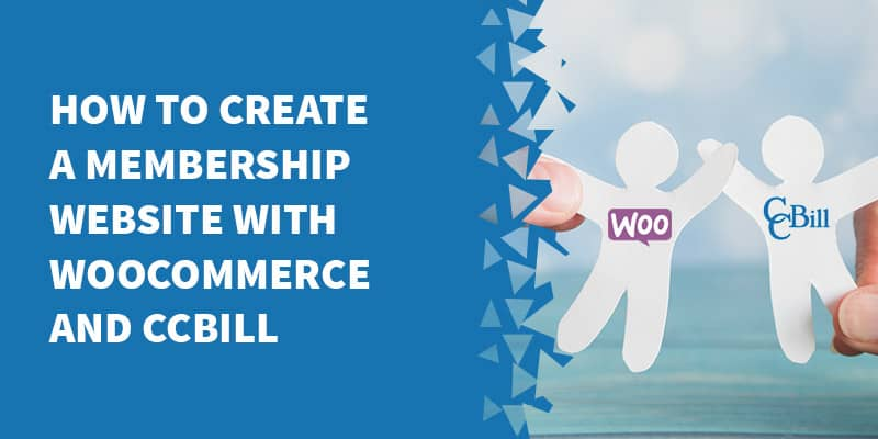How to create a membership website with WooCommerce and CCBill