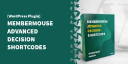 mm advanced decision shortcodes 264x132 - A primer on Memberoni shortcodes