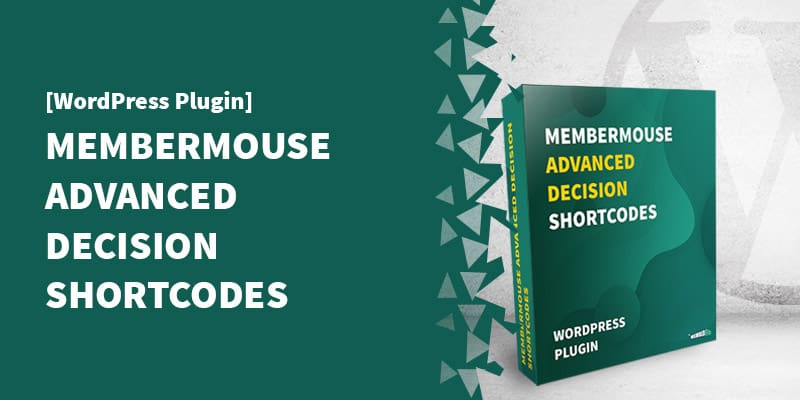 [WordPress Plugin] MemberMouse Advanced Decision Shortcodes