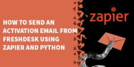 How to send an activation email from FreshDesk using Zapier 264x132 - Automatically Activate FreshDesk Accounts on ThriveCart Purchase