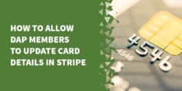 dap stripe update card 264x132 - Migrating Active Subscriptions from Chargebee to Stripe