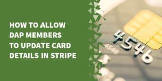 dap stripe update card 320x160 - Digital Access Pass Review - Should You Use DAP in 2019?