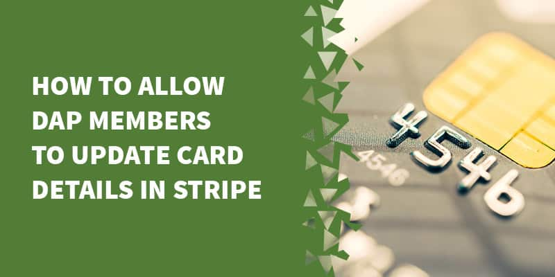 Allow DAP Members To Update Their Card Details In Stripe