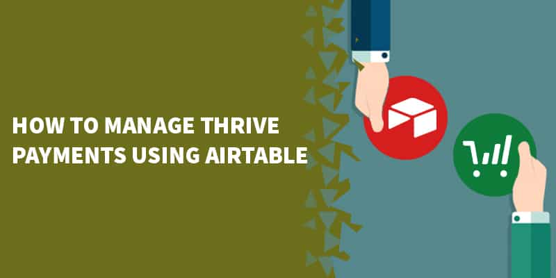 How to manage ThriveCart payments using Airtable