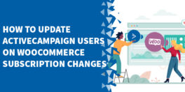 How To Update ActiveCampaign Users On WooCommerce Subscription Changes 264x132 - Change MemberMouse level, update PayKickStart subscription