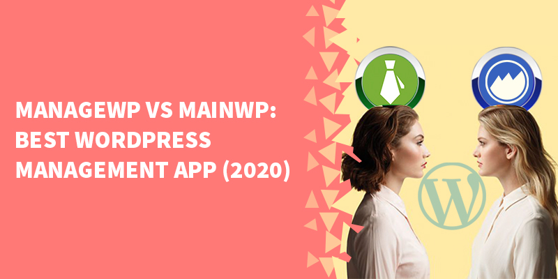 ManageWP vs MainWP: Best WordPress Management App (2020)