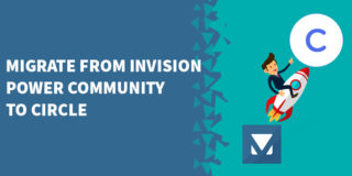 Migrate From Invision Power Community to Circle 320x160 - Best WordPress Forum Solutions in 2019