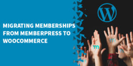 Migrating Memberships From MemberPress to WooCommerce 264x132 - How To Perform a MemberPress User Journey Audit