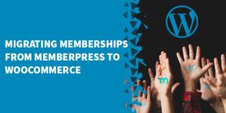 Migrating Memberships From MemberPress to WooCommerce 320x160 - WooCommerce Tutorials, Tips & Tricks