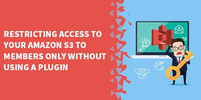 Restricting access to your Amazon S3 to members only without using a plugin