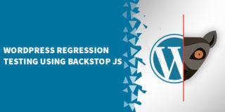 WordPress Regression Testing using BackStop JS 320x160 - Dashboard